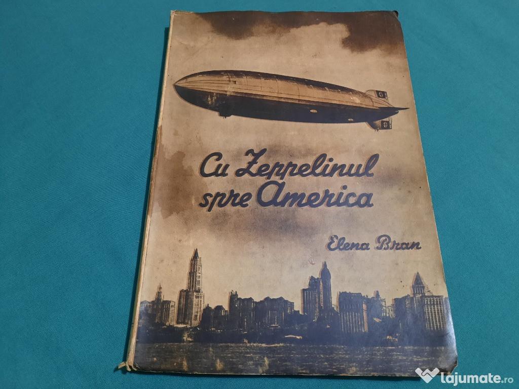 CU ZEPPELINUL SPRE AMERICA / ELENA BRAN/ 1942