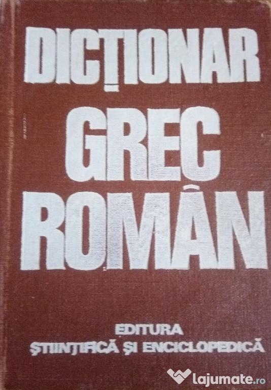 Cartea Dictionar Grec Roman, super pret 35 lei