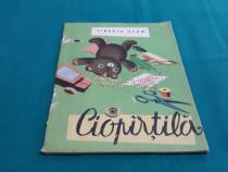 Ciopîrțilă/ tiberiu utan/ ilustrații clelia ottone/ 1963