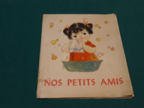 Nos petits amis/ carte pentru copii limba franceză/ 1974