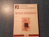 Destinul unei generatii de Nae Ionescu C tin Papanace