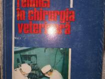Tehnici in chirurgia veterinara ,V. Capatana ,  VOL 1,  1994