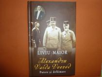Alexandru Vaida Voevod. Putere și defăimare - Liviu Maior