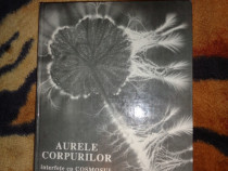 Aurele corpurilor -interferente cu cosmosul - Cornelia Guja