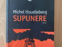 Supunere Autor: Michel Houellebecq Ed: Humanitas fiction