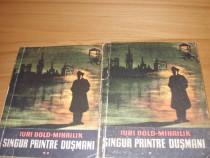 Singur printre dusmani  ( rara, doua volume ) *