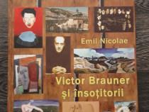 Emil nicolae victor brauner si insotitorii avangarda