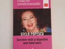 Carte Stela Popescu. Secretele vietii si disparitiei - Noua