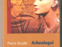 Pierre Boulle-Arheologul si misterul lui Nefertiti