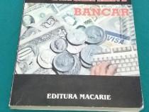 Management bancar*politici, strategii și tehnici bancare/ al