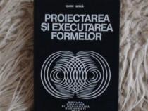Proiectarea si executarea formelor