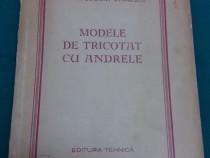 Modele de tricotat cu andrele/ viorica bociort stănescu/1956