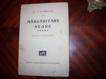 Al.T. Stamatiad - Margaritare negre ( 1934, foarte rara ) *
