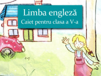 Limba engleză Caiet pentru clasa a V-a