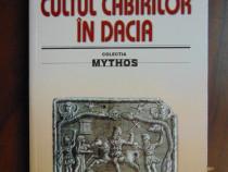 Cultul Cabirilor in Dacia - Teohari Antonescu (2005)