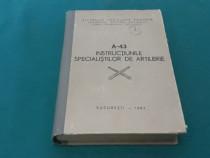 Instrucțiunile spcialiștilor de artilerie/ a-43