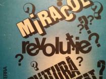 Miracol - Revoluție - Lovitură de Stat
