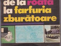De la roata lafarfuria zburatoare Autor(i): Paul Teodoru Ed