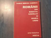 Romanii din Banatul iugoslav si Marea Unire Vasile Zeberca