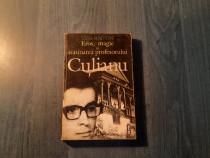 Eros magie si asasinarea profesorului Culianu de Ted Anton
