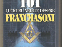 101 lucruri inedite despre Francmasoni-Barb Karg