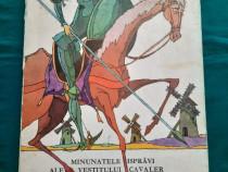 Minunatele isprăvi ale vestitului cavaler don qujote/ miguel