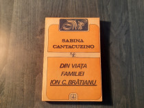 Din viata familiei Ion C. Bratianu de Sabina Cantacuzino