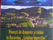 Povești de dragoste și război în Bucovina Grădina Imperiilor