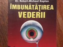 Imbunatatirea vederii - Robert Kaplan / R5P4F