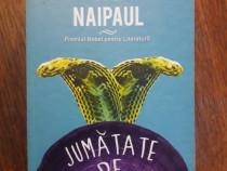 Jumatate de viata - V. S. Naipaul / R3P5F