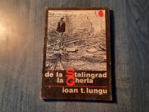 De la Stalingrad la Gherla Ioan T. Lungu