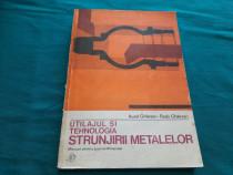 Utilajul și tehnologia strunjirii metalelor/ aurelghilezan /