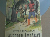 Petre Ispirescu - Aleodor imparat/desene de Coca Cretoiu
