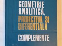 Geometrie analitica, proiectiva si diferentiala. Complemente