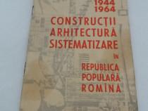 1944 - 1964* construcții arhitectură sistematizare în r.p.r