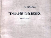 Tehnologie electronică de V.M.Cătuneanu