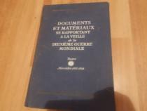 Documents et materiaux se rapportant a la veille de la deuxi