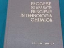 Procese și aparate principale în tehnologia chimică/ a.g. ka