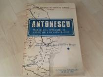 Antonescu Maresalul Romaniei si rasboaiele de intregire.