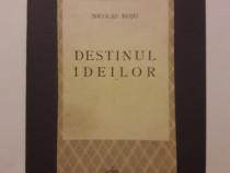 Destinul ideilor - Nicolae Rosu 1943 / R3P3F