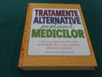 Tratamente alternative pe placul medicilor/ reader's digest/