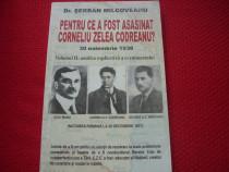 Pentru ce a fost asasinat Corneliu Zelea Codreanu ? vol 2 *