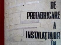 """Carte tehnica """" Tehnologia de prefabricare a instalatiilor """""""