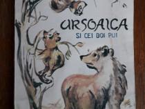 Ursoaica si cei doi pui - Dinu Sickitiu / R8P2S