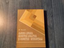 Algebra liniara geometrie analitica M. Rosculet