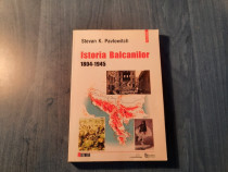 Istoria Balcanilor 1804 - 1945 Steven K. Pavlowitch