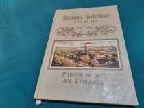 Album jubilar fabrica de bere in timișoara/ 275 ani/ 1718-19