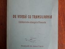 De vorba cu Transilvania - Jesus Pardo / R6P4F