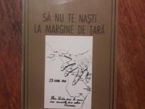 Sa nu te nasti la margine de tara - Grigore Lupu, autograf