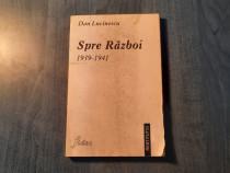 Spre razboi 1939 - 1941 Dan Lucinescu